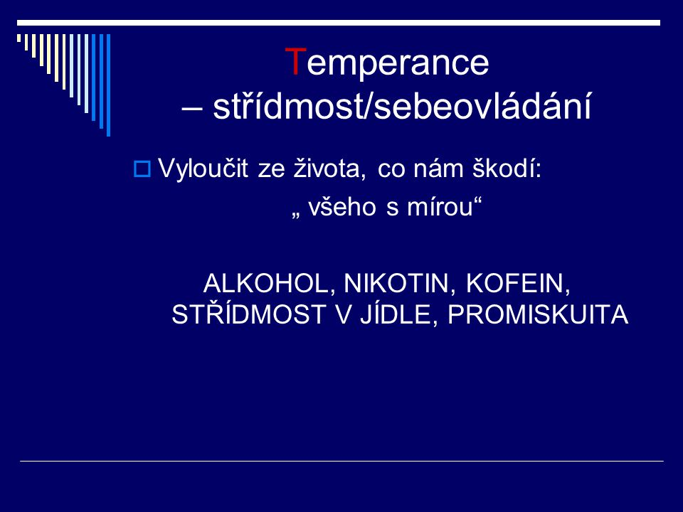 Temperance – střídmost/sebeovládání