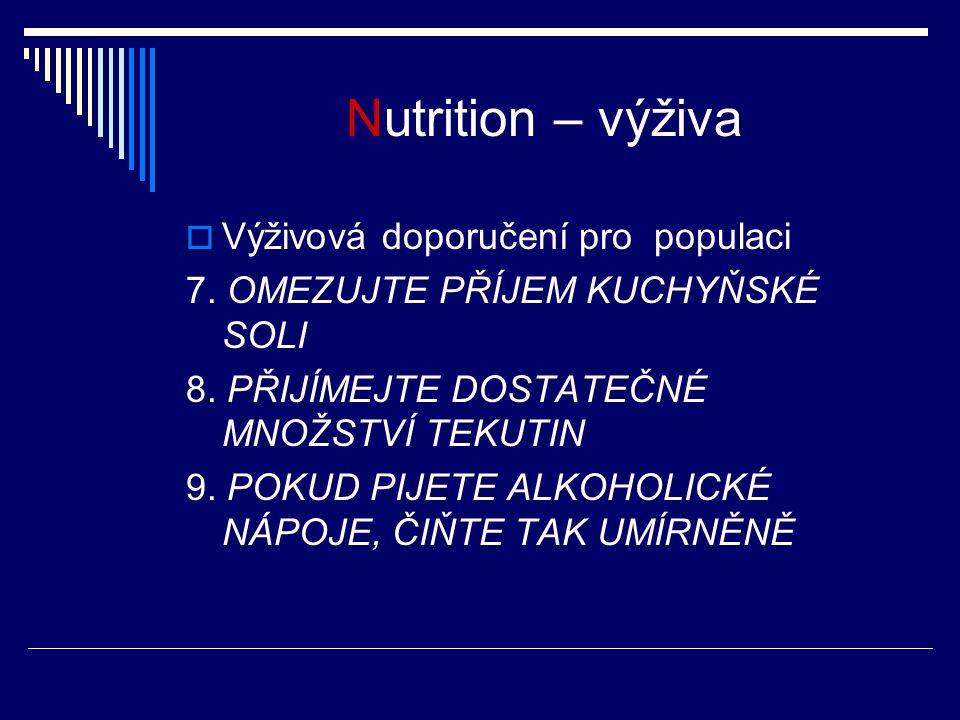 Nutrition – výživa Výživová doporučení pro populaci