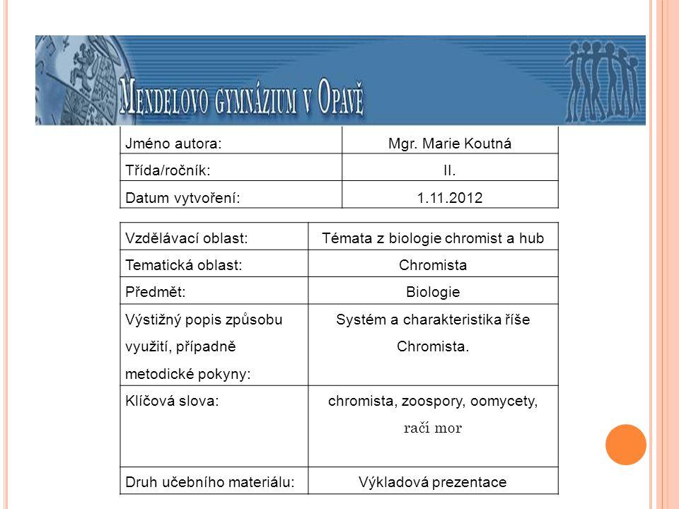 Témata z biologie chromist a hub Tematická oblast: Chromista Předmět: