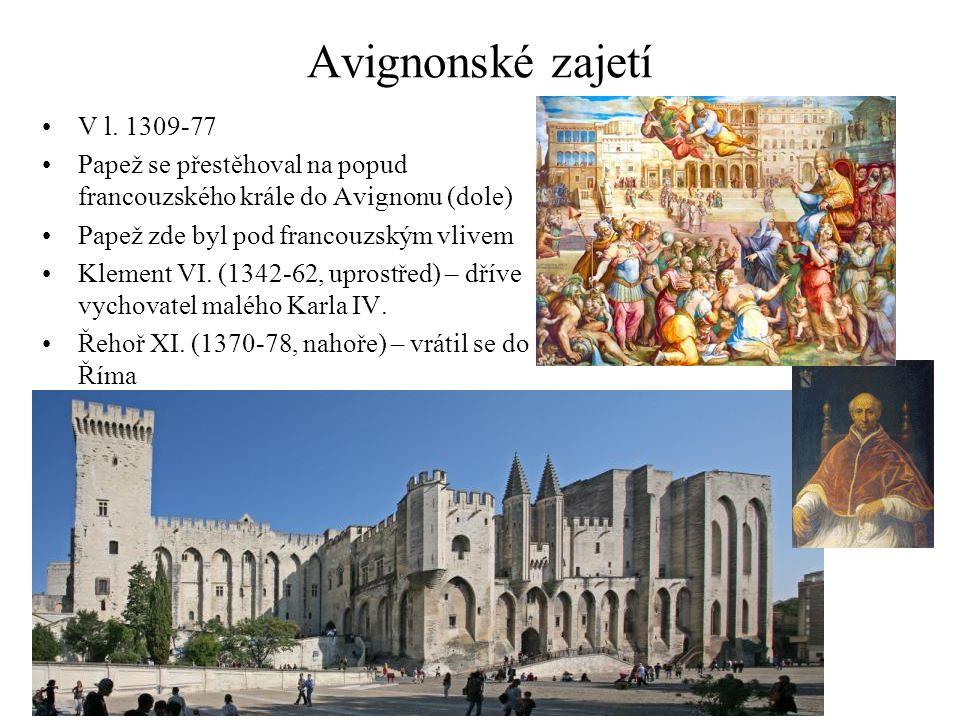 Avignonské zajetí V l. 1309-77. Papež se přestěhoval na popud francouzského krále do Avignonu (dole)