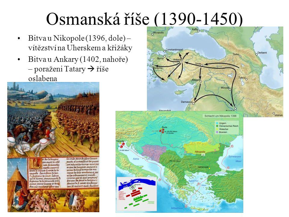 Osmanská říše (1390-1450) Bitva u Nikopole (1396, dole) – vítězství na Uherskem a křižáky.