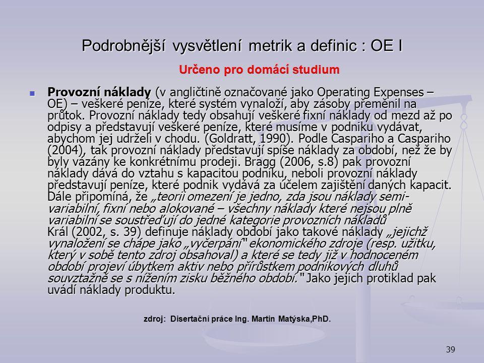 Podrobnější vysvětlení metrik a definic : OE I