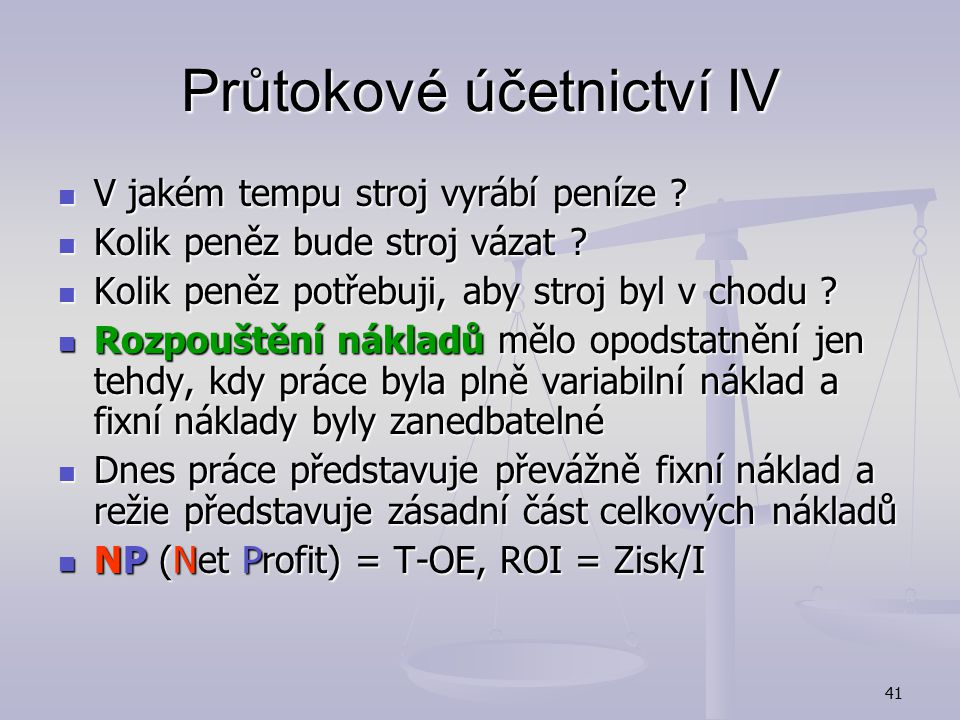 Průtokové účetnictví IV