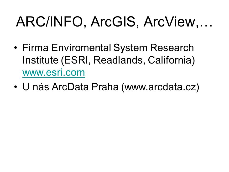 ARC/INFO, ArcGIS, ArcView,…