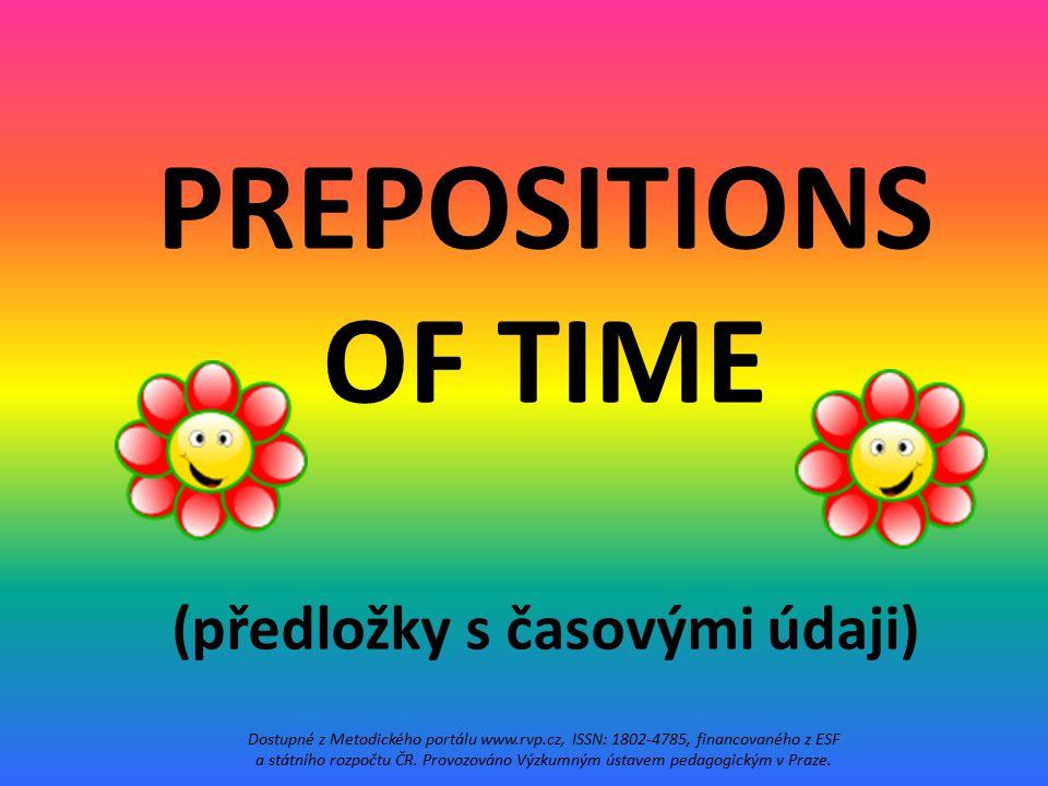 PREPOSITIONS OF TIME (předložky s časovými údaji)