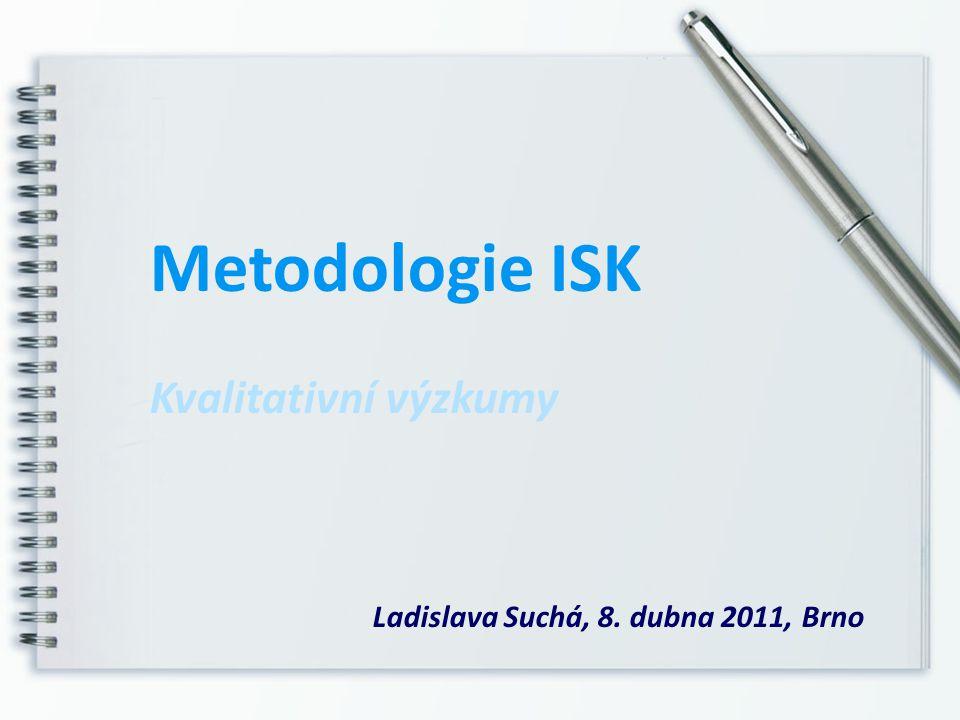 Metodologie ISK Kvalitativní výzkumy