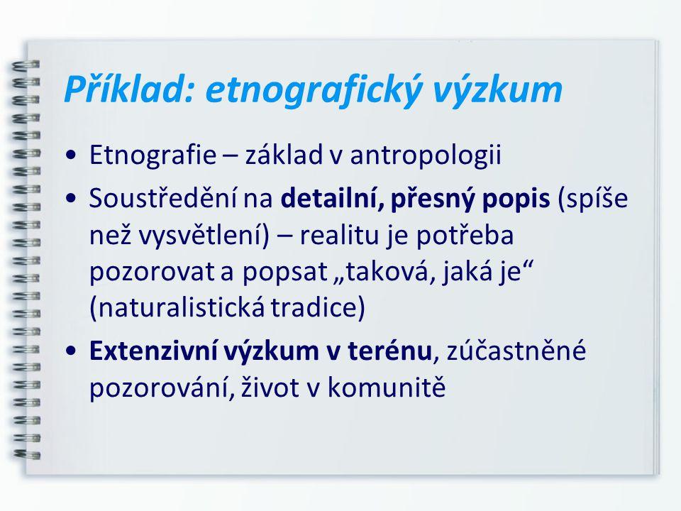 Příklad: etnografický výzkum