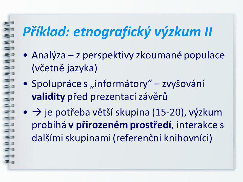 Příklad: etnografický výzkum II