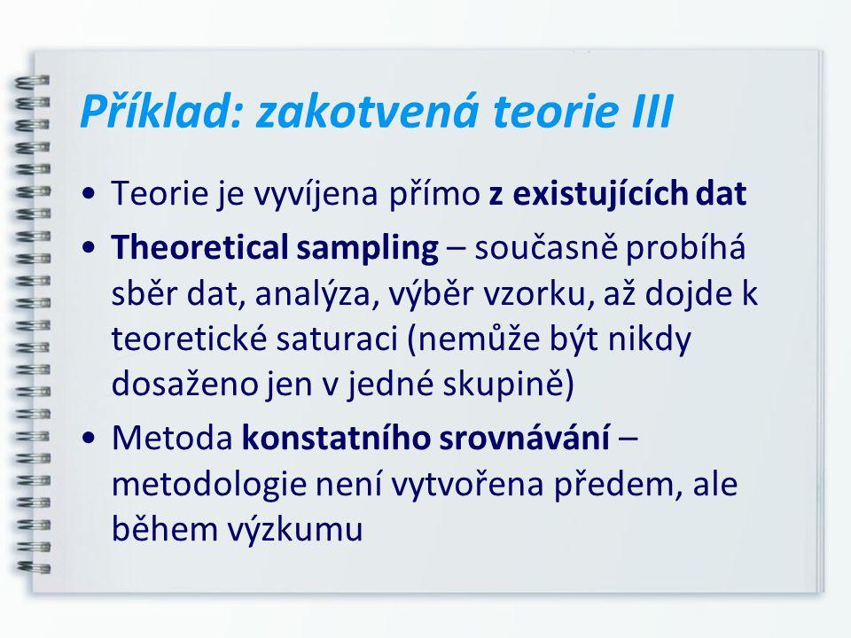 Příklad: zakotvená teorie III