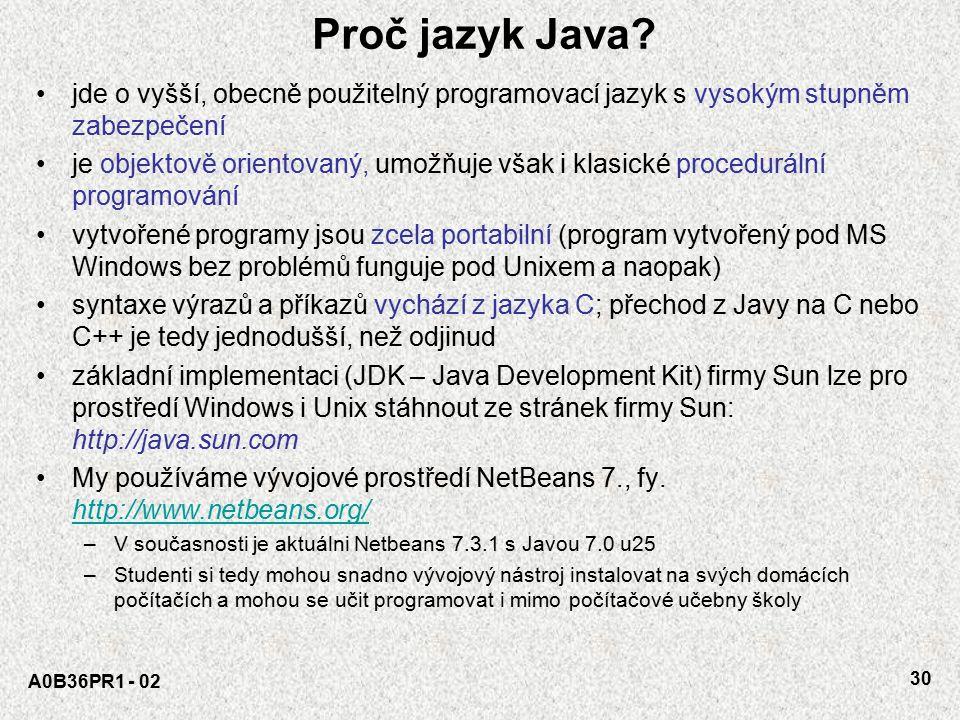 Proč jazyk Java jde o vyšší, obecně použitelný programovací jazyk s vysokým stupněm zabezpečení.