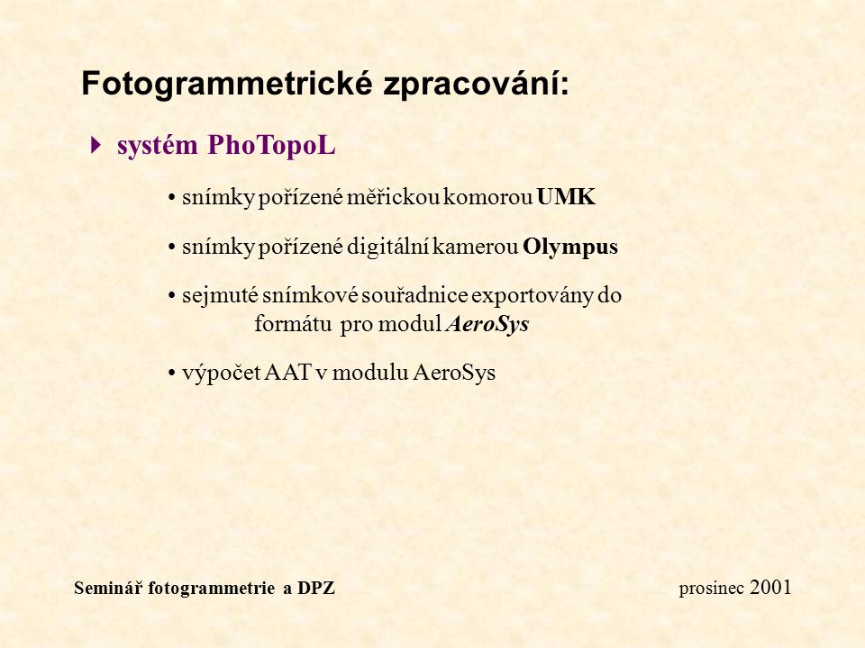 Fotogrammetrické zpracování: