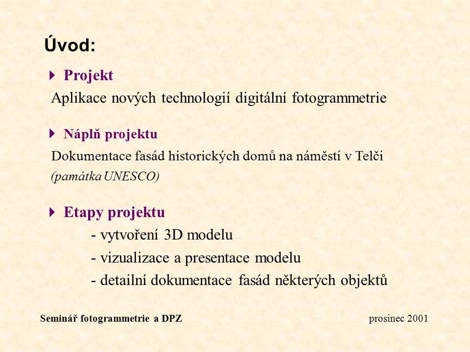 Úvod:  Projekt Aplikace nových technologií digitální fotogrammetrie