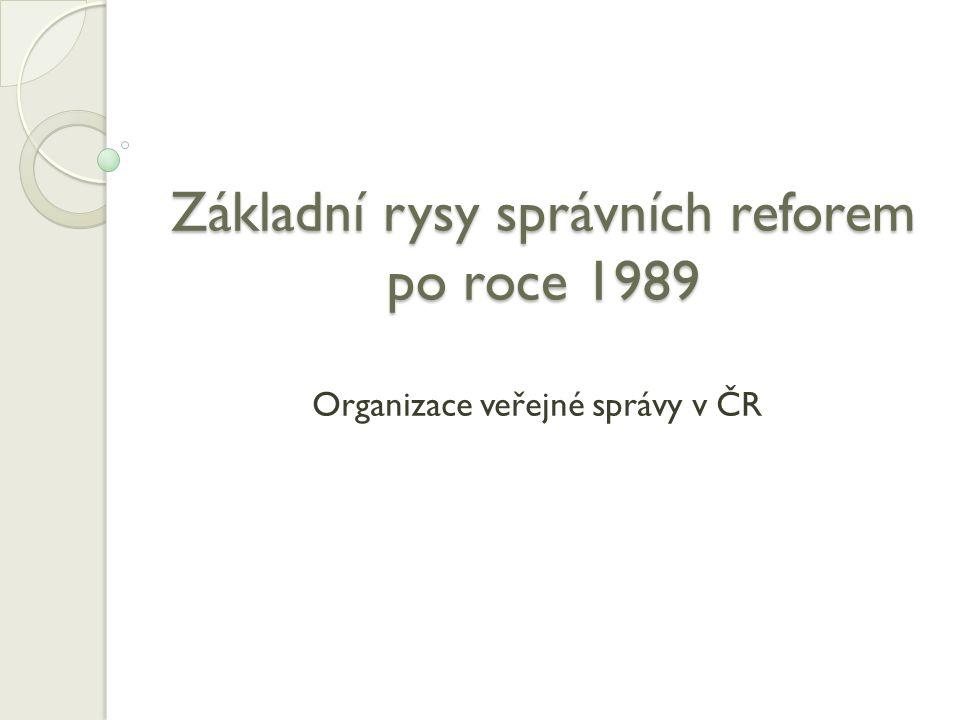Základní rysy správních reforem po roce 1989