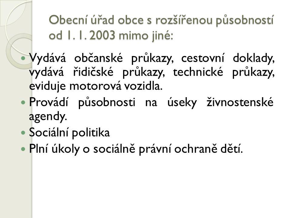 Obecní úřad obce s rozšířenou působností od 1. 1. 2003 mimo jiné: