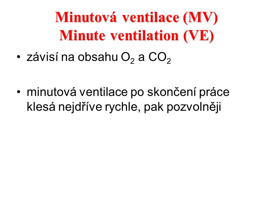 Minutová ventilace (MV) Minute ventilation (VE)