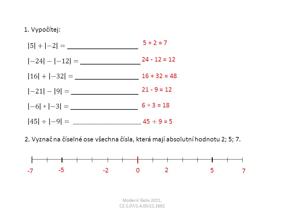 5 + −2 = ____________________ −24 − −12 = _________________