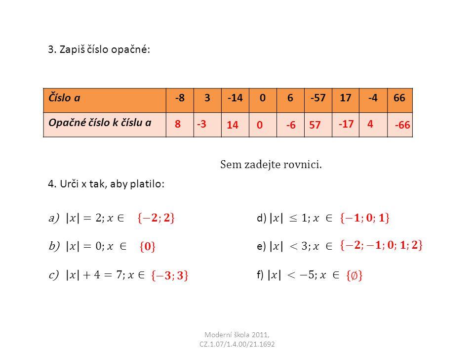 3. Zapiš číslo opačné: Číslo a -8 3 -14 6 -57 17 -4 66