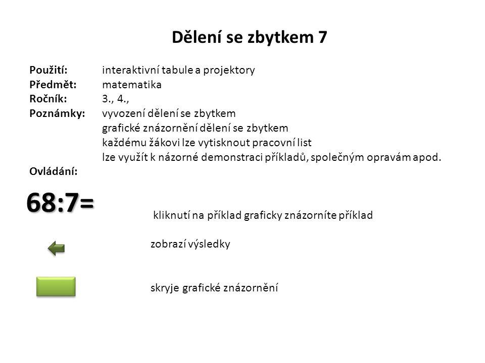 68:7= Dělení se zbytkem 7 Použití: interaktivní tabule a projektory