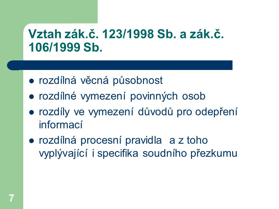 Vztah zák.č. 123/1998 Sb. a zák.č. 106/1999 Sb.