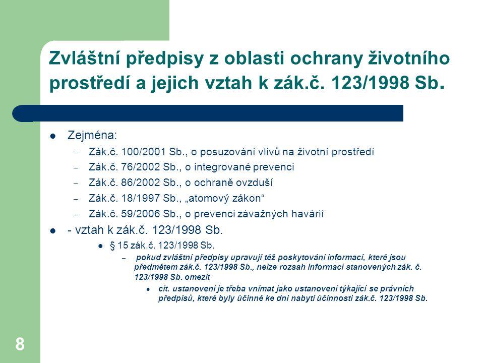 Zvláštní předpisy z oblasti ochrany životního prostředí a jejich vztah k zák.č. 123/1998 Sb.