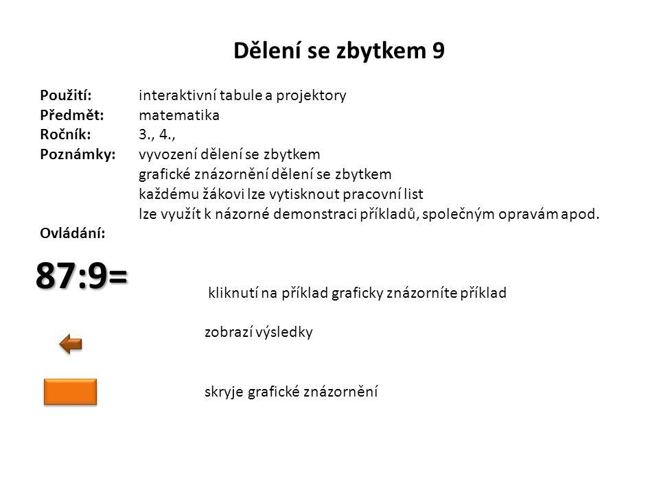 87:9= Dělení se zbytkem 9 Použití: interaktivní tabule a projektory