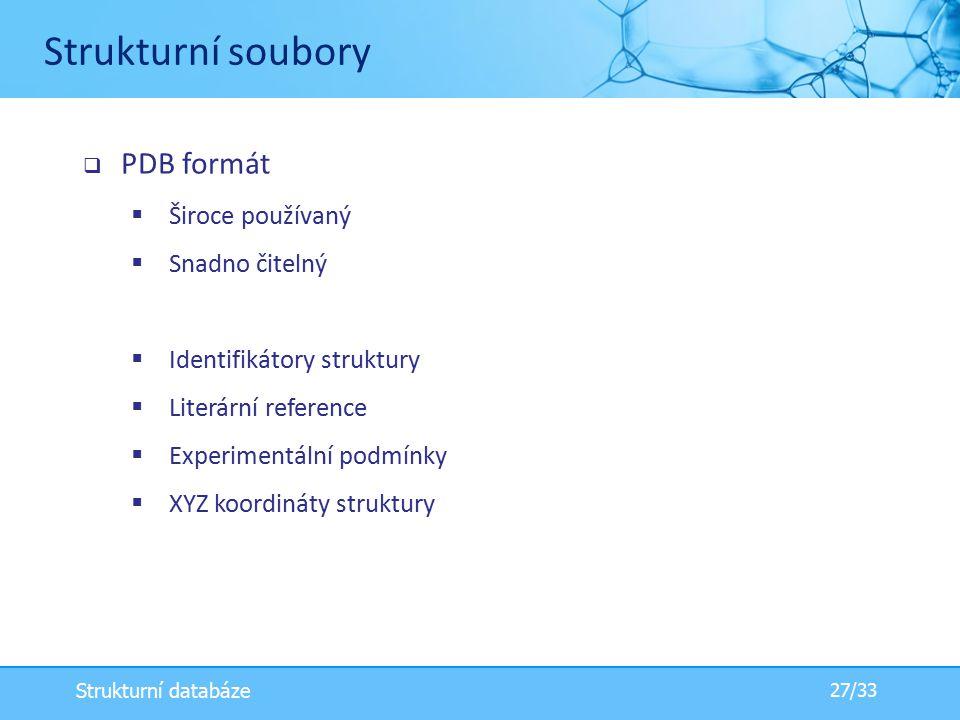 Strukturní soubory PDB formát Široce používaný Snadno čitelný