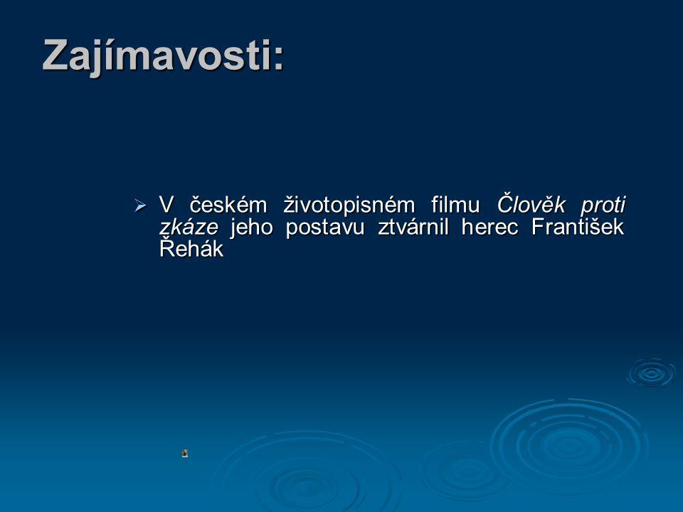 Zajímavosti: V českém životopisném filmu Člověk proti zkáze jeho postavu ztvárnil herec František Řehák.