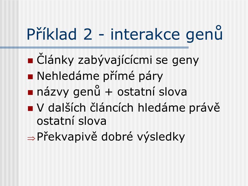 Příklad 2 - interakce genů