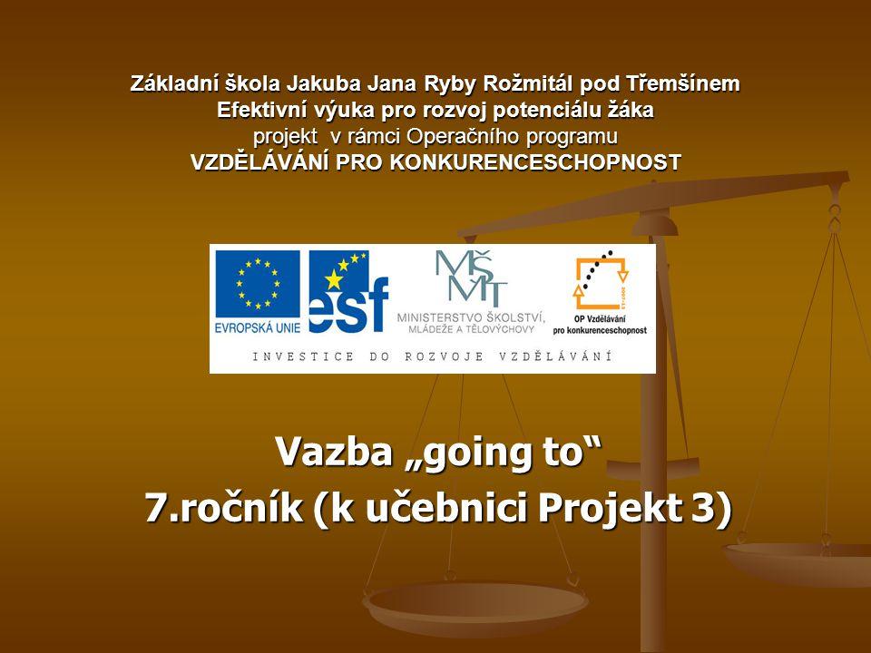 """Vazba """"going to 7.ročník (k učebnici Projekt 3)"""