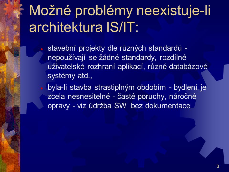 Možné problémy neexistuje-li architektura IS/IT: