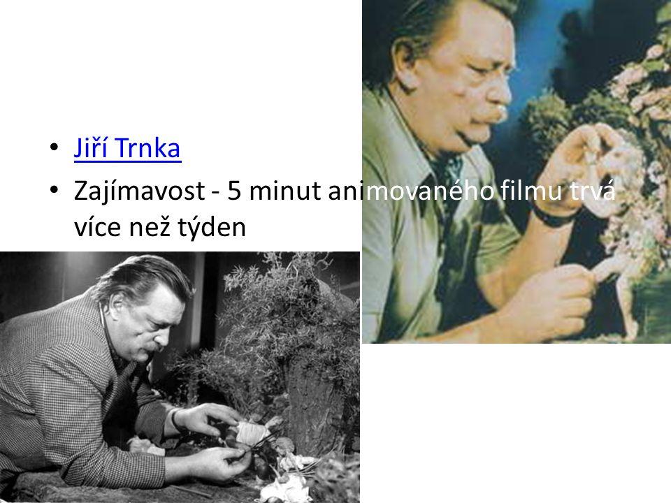 Jiří Trnka Zajímavost - 5 minut animovaného filmu trvá více než týden
