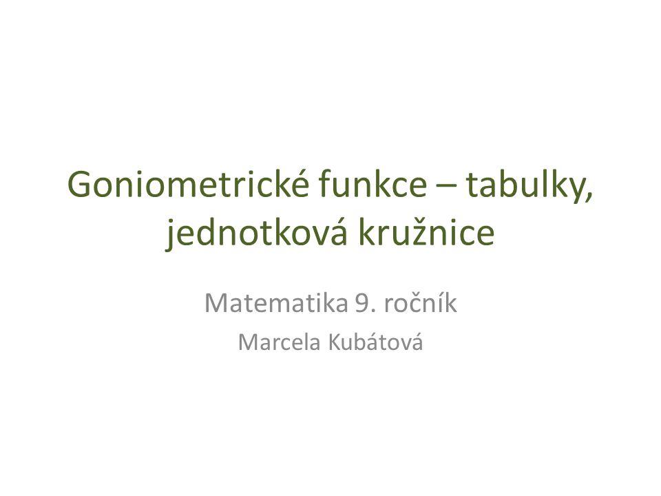 Goniometrické funkce – tabulky, jednotková kružnice