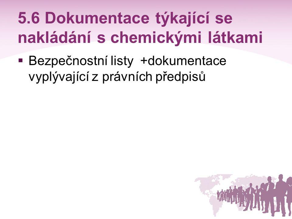 5.6 Dokumentace týkající se nakládání s chemickými látkami