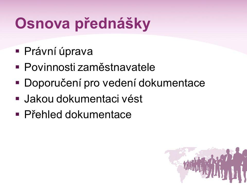 Osnova přednášky Právní úprava Povinnosti zaměstnavatele