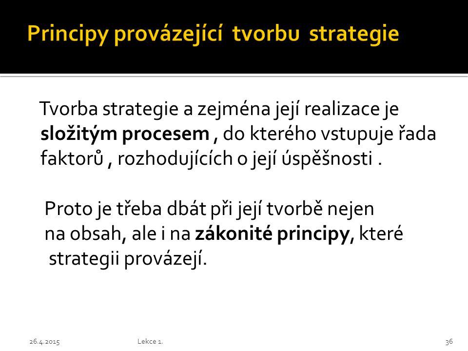 Principy provázející tvorbu strategie