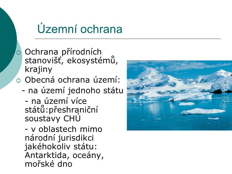 Územní ochrana Ochrana přírodních stanovišť, ekosystémů, krajiny