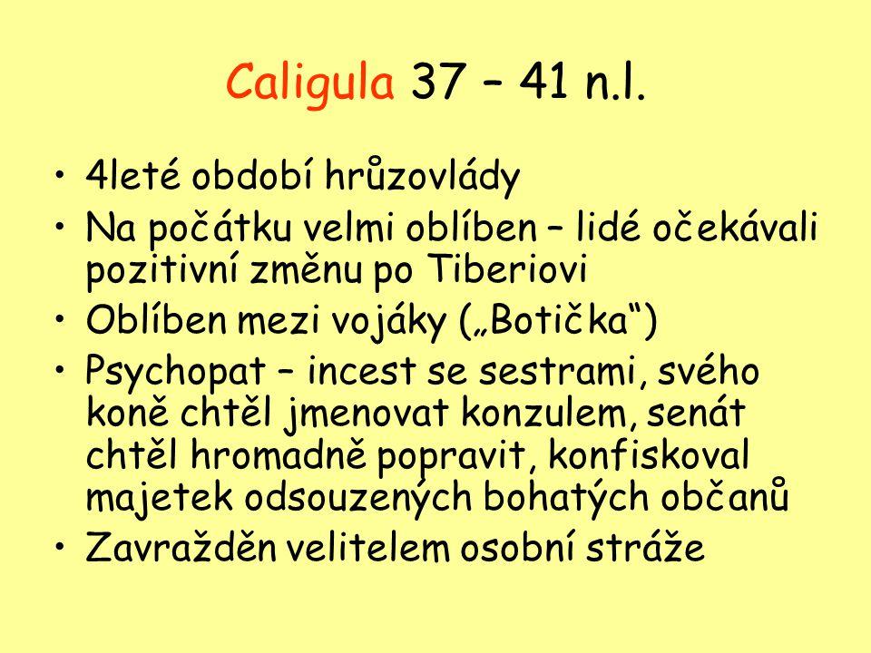 Caligula 37 – 41 n.l. 4leté období hrůzovlády