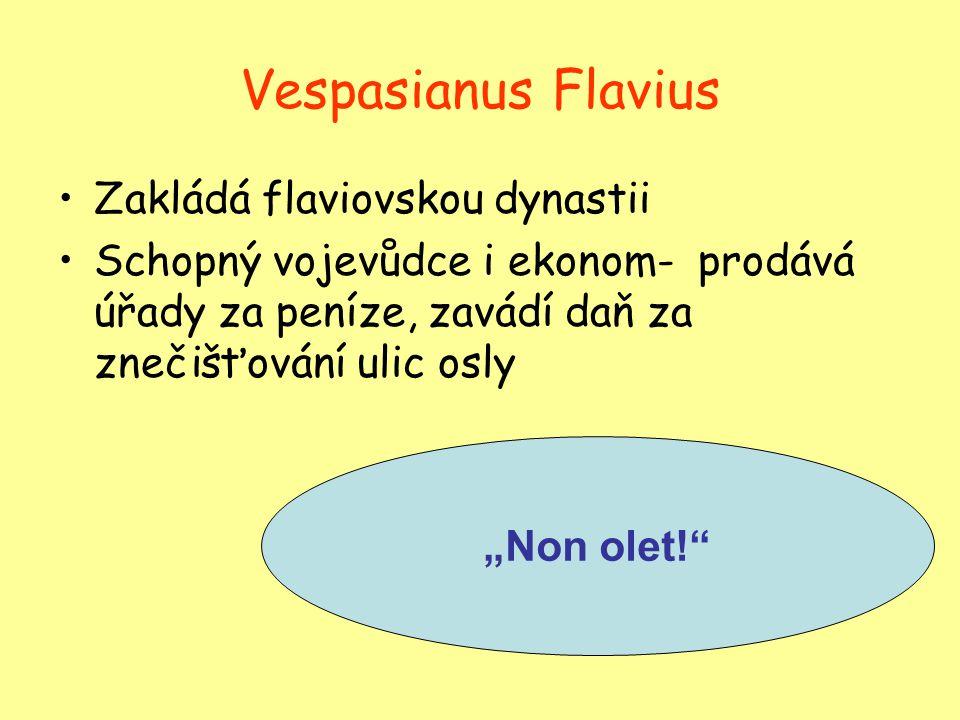 Vespasianus Flavius Zakládá flaviovskou dynastii