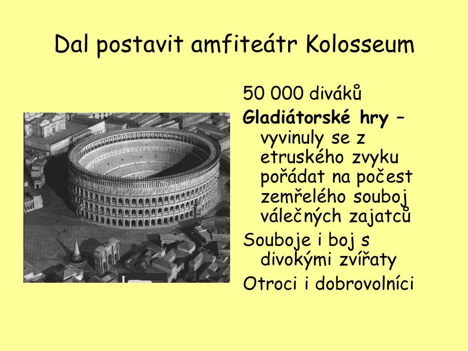 Dal postavit amfiteátr Kolosseum