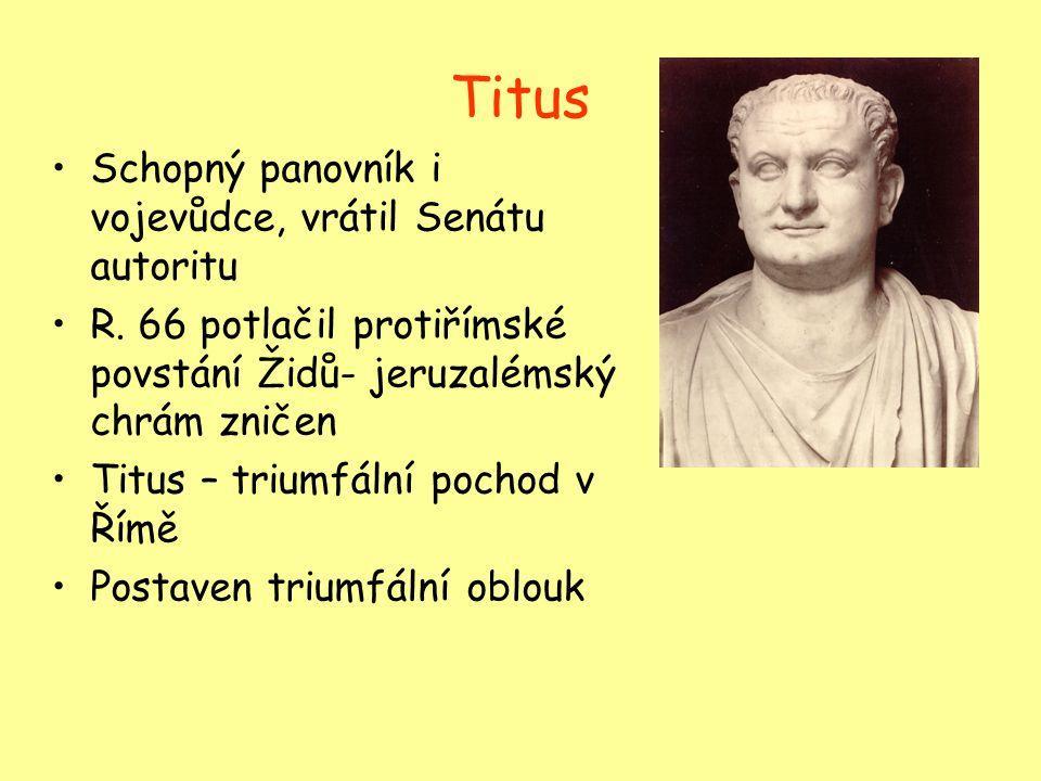 Titus Schopný panovník i vojevůdce, vrátil Senátu autoritu