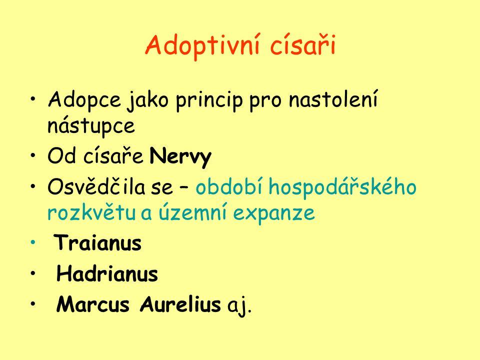 Adoptivní císaři Adopce jako princip pro nastolení nástupce