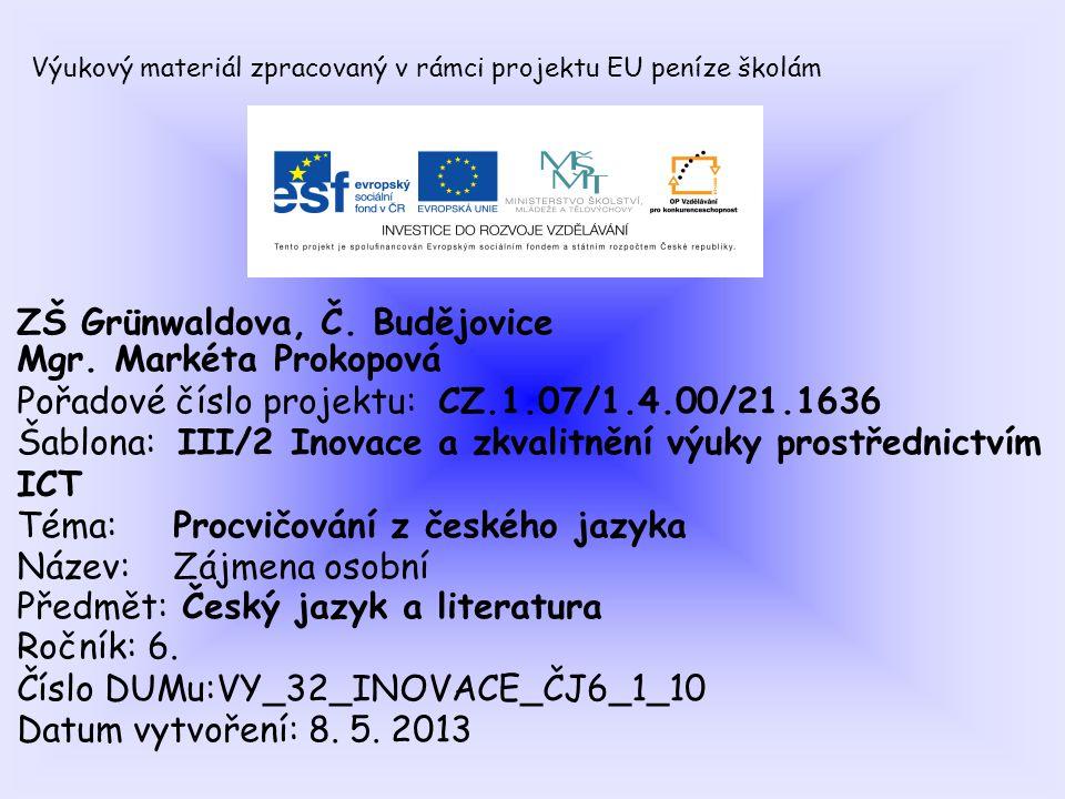 ZŠ Grünwaldova, Č. Budějovice Mgr. Markéta Prokopová