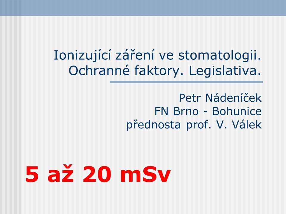 Ionizující záření ve stomatologii. Ochranné faktory. Legislativa.
