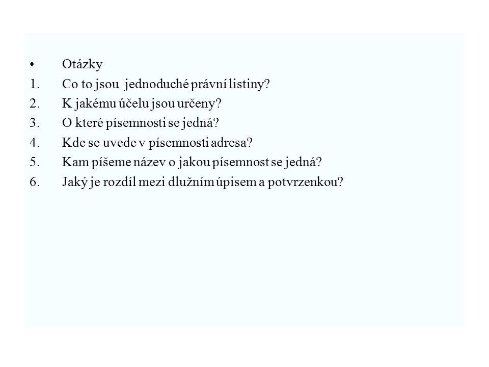 Otázky Co to jsou jednoduché právní listiny K jakému účelu jsou určeny O které písemnosti se jedná