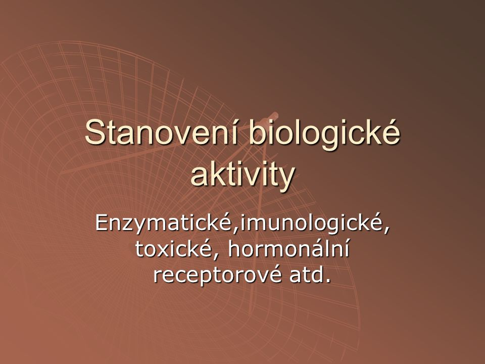 Stanovení biologické aktivity