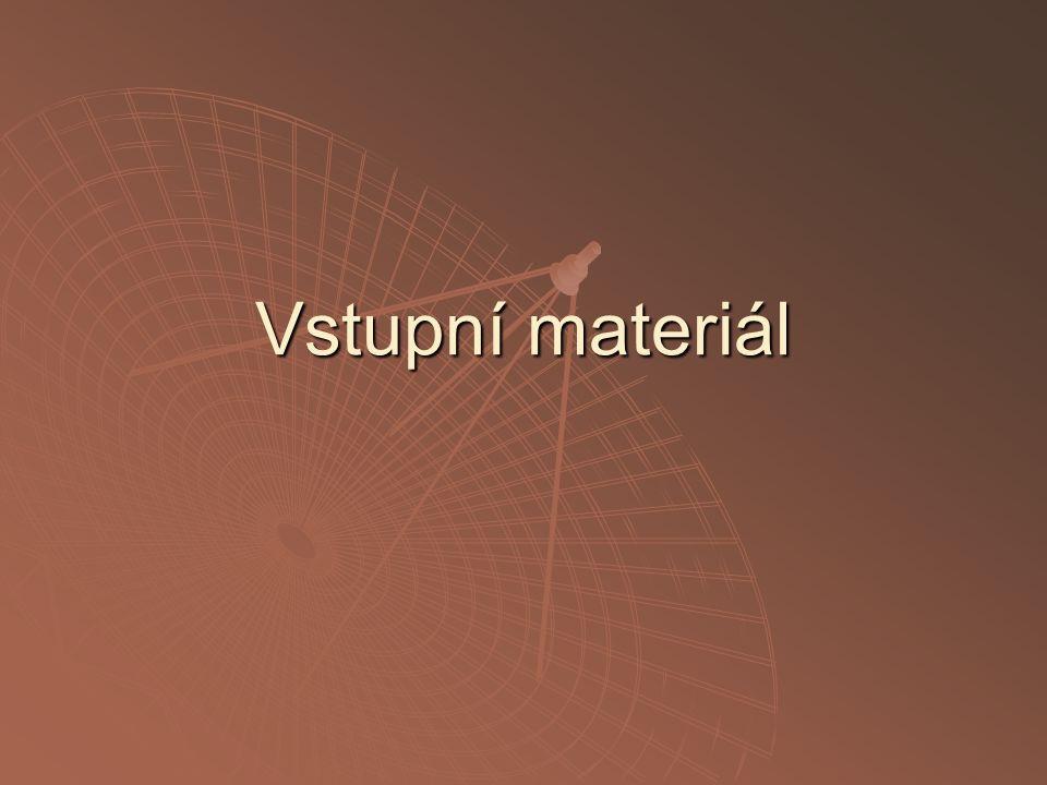 Vstupní materiál