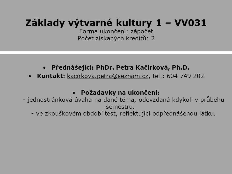 Přednášející: PhDr. Petra Kačírková, Ph.D.