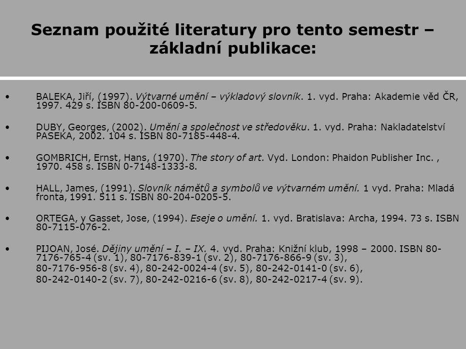 Seznam použité literatury pro tento semestr – základní publikace: