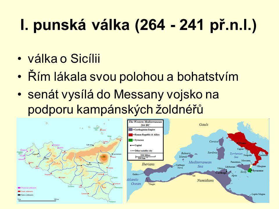 I. punská válka (264 - 241 př.n.l.) válka o Sicílii