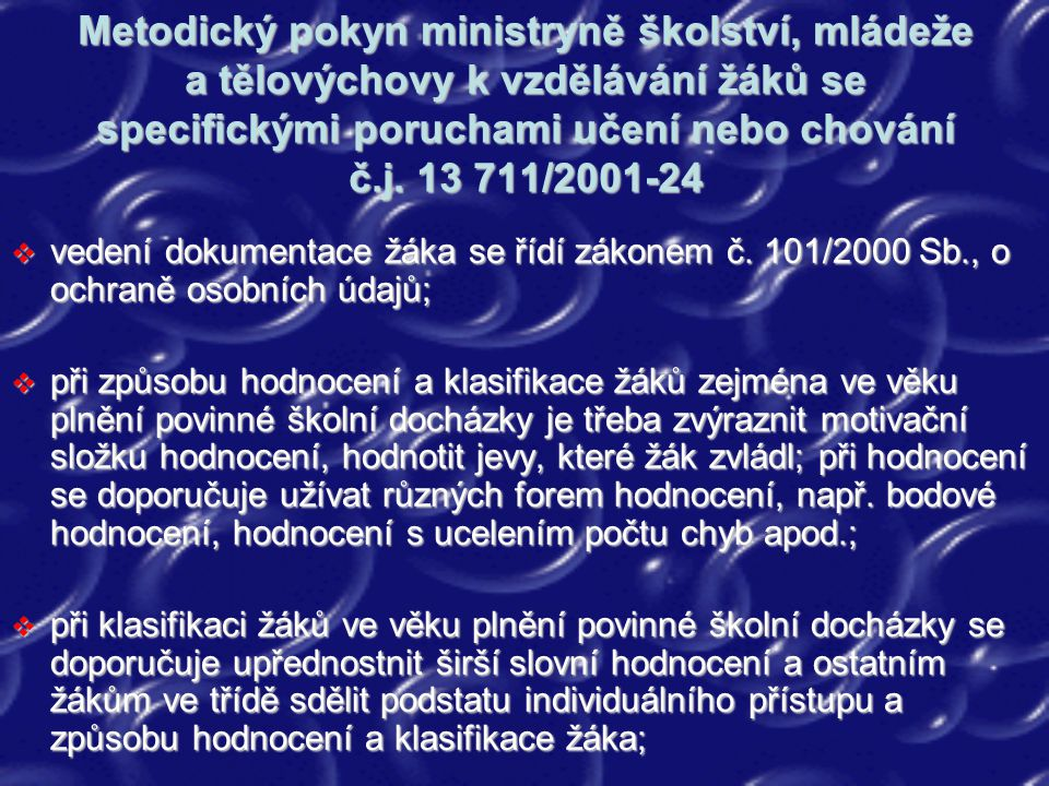 Metodický pokyn ministryně školství, mládeže a tělovýchovy k vzdělávání žáků se specifickými poruchami učení nebo chování č.j. 13 711/2001-24